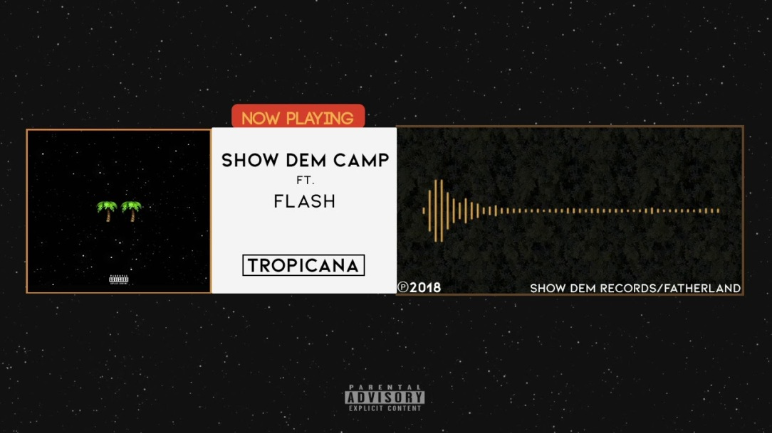 DOWNLOAD MP3: Show Dem Camp - Tropicana Ft. Flash