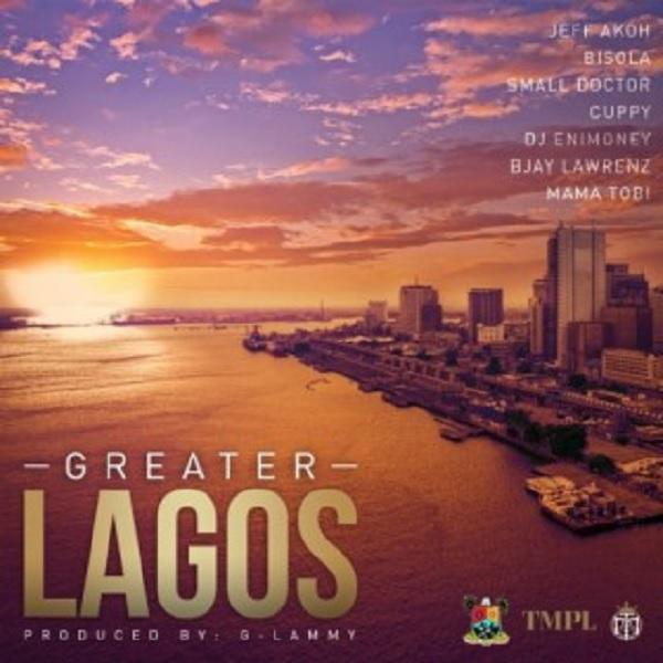 Download Mp3: Small Doctor, Bisola, Cuppy, DJ Enimoney, Jeff Akoh, Bjay Lawrenz, Mama Tobi – Greater Lagos
