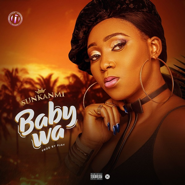 DOWNLOAD MP3: Sunkanmi – Baby Wa