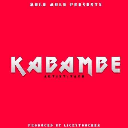DOWNLOAD MP3: Tash – Kabambe