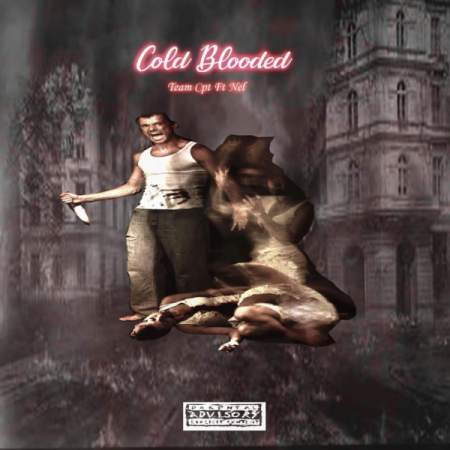 DOWNLOAD MP3: Team Cpt – Cold Blooded Ft. Nel