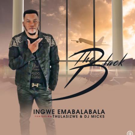 DOWNLOAD MP3: The Black – Ingwe Emabalabala Ft. Thulasizwe & DJ Micks