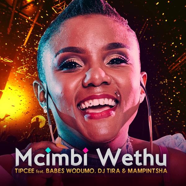 DOWNLOAD MP3 & VIDEO: Tipcee – Umcimbi Wethu Ft. Babes Wodumo, DJ Tira, Mampintsha