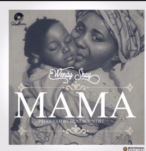 DOWNLOAD MP3: Wendy Shay – Mama