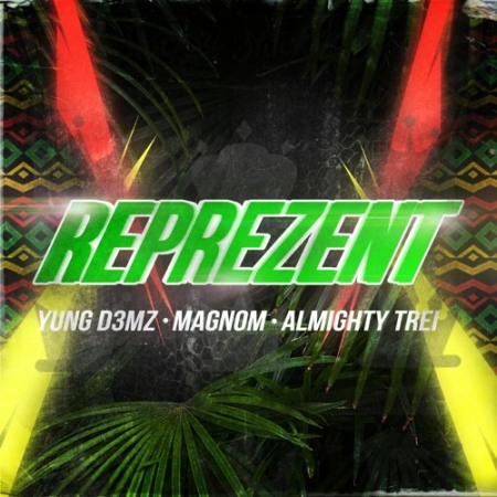 DOWNLOAD MP3: Yung D3mz – Reprezent Ft. Magnom & Almighty Trei
