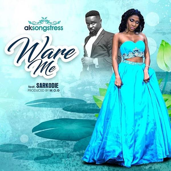 DOWNLOAD MP3: Ak Songstress – Ware Me Ft. Sarkodie