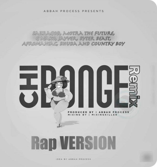 DOWNLOAD MP3: Bazragod, Motra The Future, G Nako, Jayver, Byter Beast, Afromaniac, Bhuda and Country Boy – Chibonge Remix (Rap Version)
