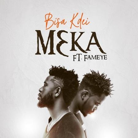 DOWNLOAD MP3: Bisa Kdei – Meka Ft. Fameye