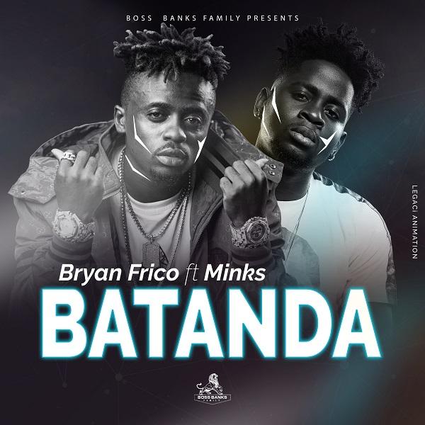 DOWNLOAD MP3: Bryan Frico – Batanda Ft. Mink's