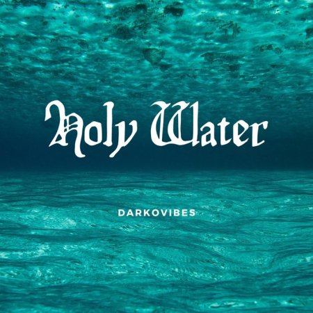 download mp3: Darkovibes – Holy Water