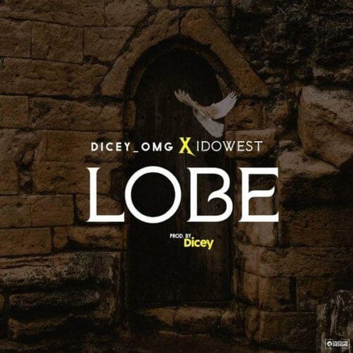 DOWNLOAD MP3: Dicey x Idowest – Lobe