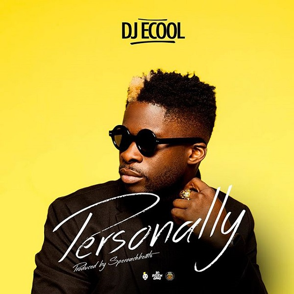 DOWNLOAD MP3: DJ Ecool – Personally