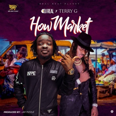 DOWNLOAD MP3: DJ Real – How Market Ft. Terry G