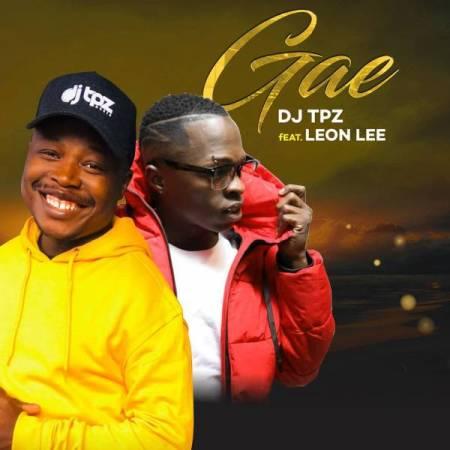 DOWNLOAD MP3: DJ Tpz – Gae Ft. Leon Lee