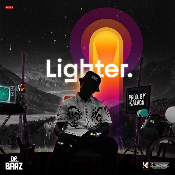 DOWNLOAD MP3: Dr. Barz – Lighter
