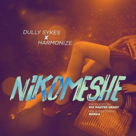 DOWNLOAD MP3: Dully Sykes – Nikomeshe Ft. Harmonize