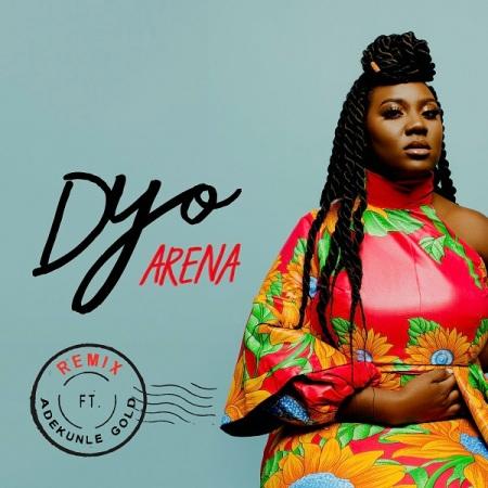 DOWNLOAD: Dyo – Arena (Remix) Ft. Adekunle Gold
