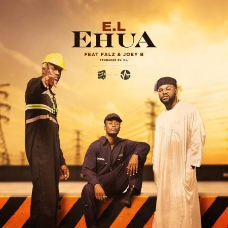 DOWNLOAD MP3: E.L – Ehua Ft. Falz & Joey B