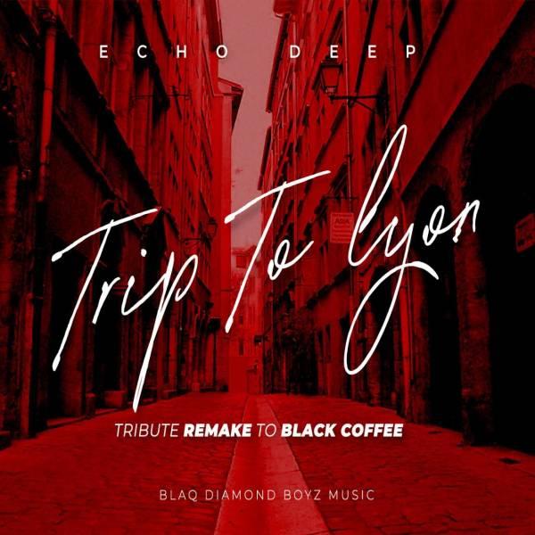 DOWNLOAD MP3: Echo Deep – Trip To Lyon (Tribute Remake To Black Coffee)