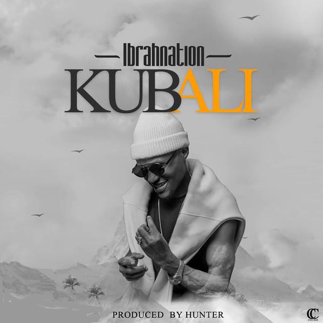 DOWNLOAD MP3: Ibrah Nation – Kubali