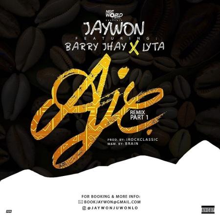 DOWNLOAD MP3: Jaywon – Aje (Remix) Ft. Barry Jhay, Lyta
