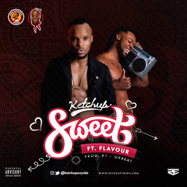 DOWNLOAD MP3: Ketchup – Sweet Ft. Flavour