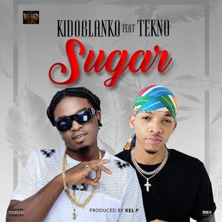 DOWNLOAD MP3: Kido Blanko – Sugar Ft. Tekno