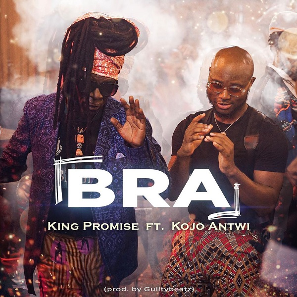 DOWNLOAD MP3: King Promise – Bra Ft. Kojo Antwi