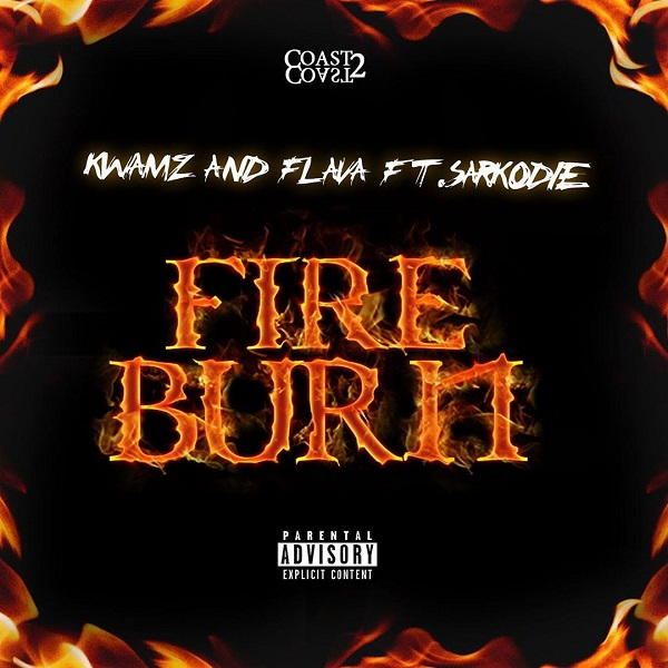 DOWNLOAD MP3: Kwamz And Flava – Fire Burn Ft. Sarkodie