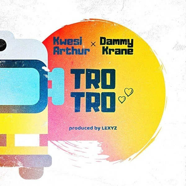DOWNLOAD MP3: Kwesi Arthur X Dammy Krane – TroTro