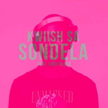 DOWNLOAD MP3: Kwiish SA – Sondela Ft. Love Black
