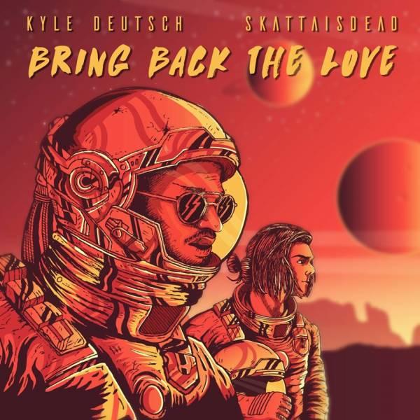 DOWNLOAD MP3: Kyle Deutsch x SkattaIsDead – Bring Back The Love