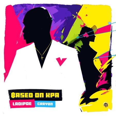 DOWNLOAD MP3: Ladipoe – Based On Kpa Ft. Crayon