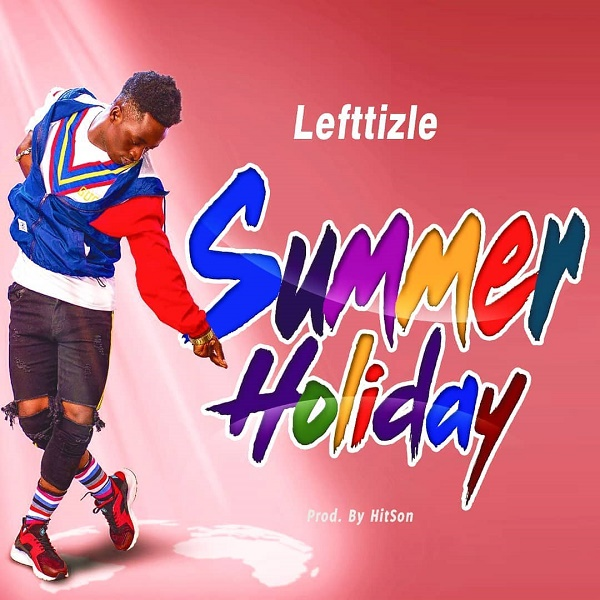 DOWNLOAD MP3: Lefttizle – Summer Holiday