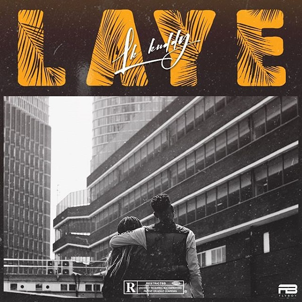 DOWNLOAD MP3: LK Kuddy – Laye