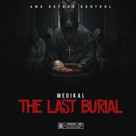DOWNLOAD MP3: Medikal – The Last Burial