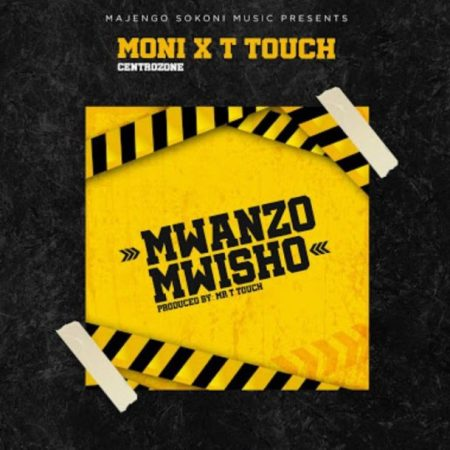 Moni Centrozone new Song Download Mp3: Moni Centrozone X MR T Touch – Mwanzo Mwisho