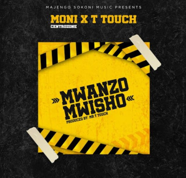 Moni Centrozone new Song Download Mp3: Moni Centrozone X MR T Touch – Mwanzo Mwisho