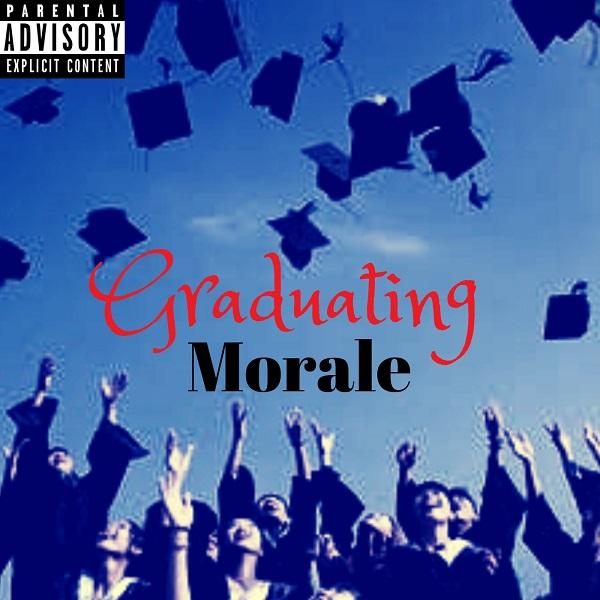 DOWNLOAD MP3: Morale – Graduating