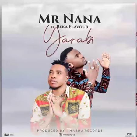 Mr Nana New Song Download: Mr Nana Ft Beka Flavour – YARABI
