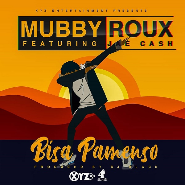DOWNLOAD MP3: Mubby Roux – Bisa Pamenso Ft. Jae Cash