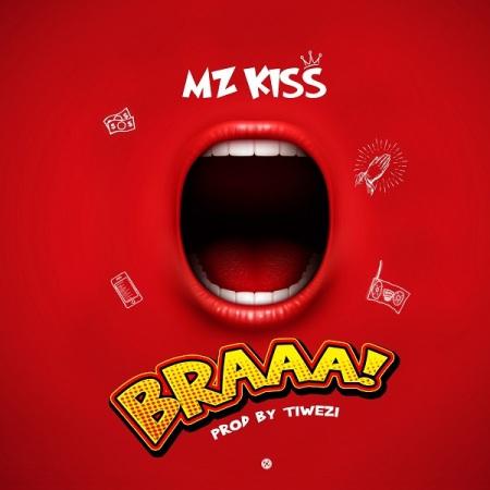 DOWNLOAD MP3: Mz Kiss – BRAAA!