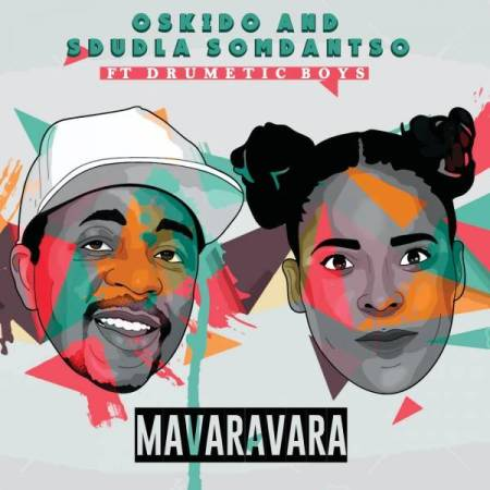 DOWNLOAD MP3: Oskido & Sdudla Somdantso – Mavaravara Ft. Drumetic Boyz