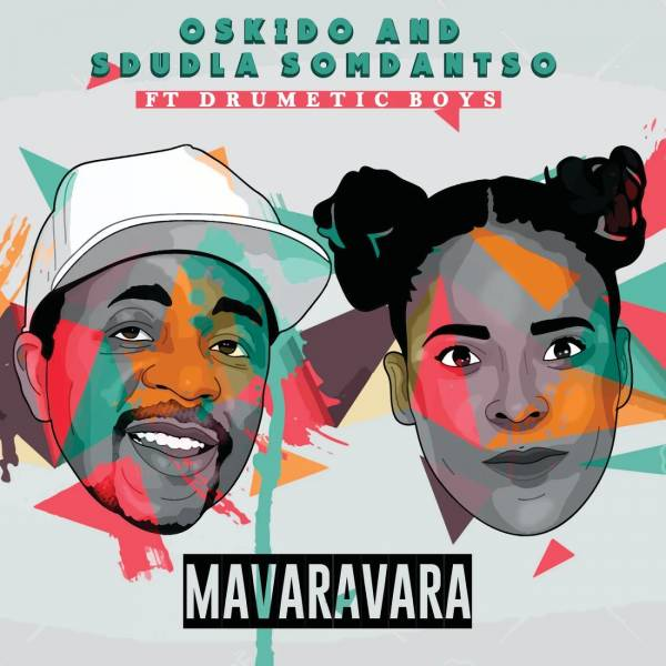 DOWNLOAD MP3: Oskido & Sdudla Somdantso – Mavaravara Ft. Drumetic Boyz