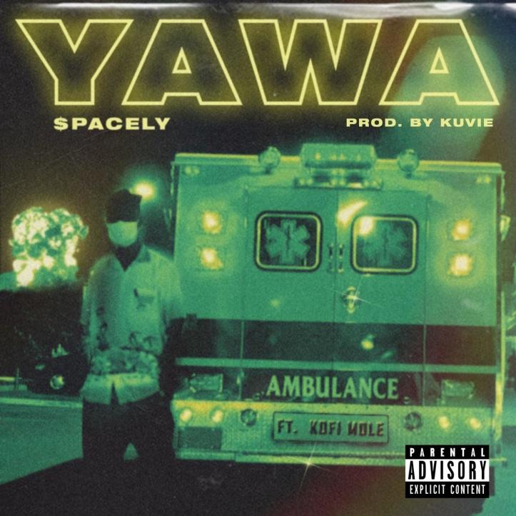 DOWNLOAD MP3: $pacely – Yawa Ft. Kofi Mole