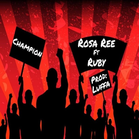 DOWNLOAD MP3: Rosa Ree – Champion Ft. Ruby