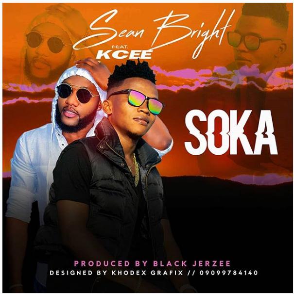 DOWNLOAD MP3: Sean Bright – Soka Ft. Kcee