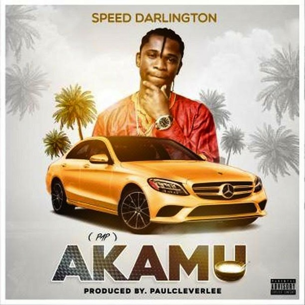 DOWNLOAD MP3: Speed Darlington – Akamu