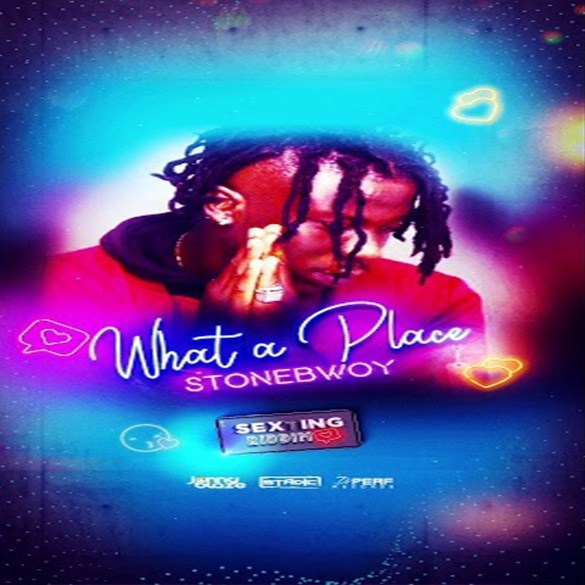 DOWNLOAD MP3: Stonebwoy – What A Place (Sexting Riddim)