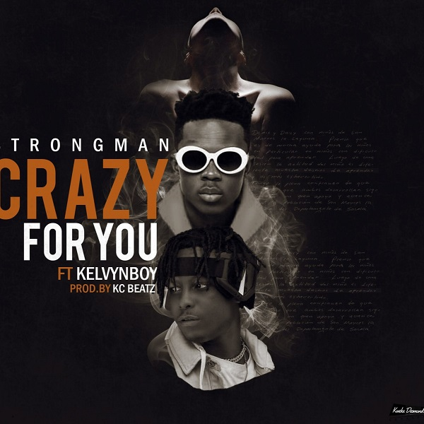 DOWNLOAD MP3: Strongman – Crazy For You Ft. Kelvynboy